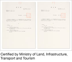 Certified by Ministry of Land, Infrastructure, Transport and Tourism